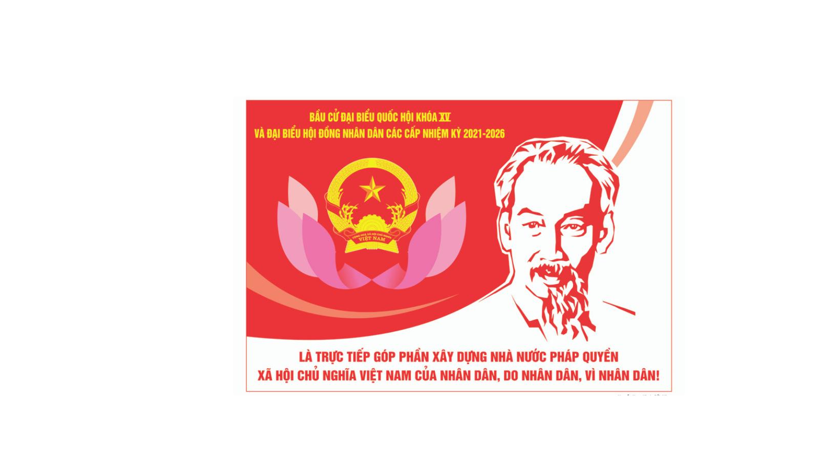 Một số khẩu hiệu tuyên truyền về bầu cử Đại biểu Quốc hội khóa XV và Đại biểu Hội đồng nhân dân các cấp nhiệm kỳ 2021 – 2026